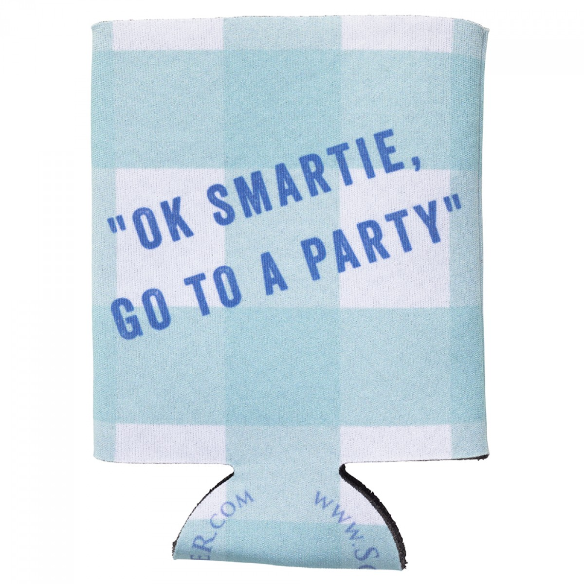 Ok Smartie Go to A Party Coozie